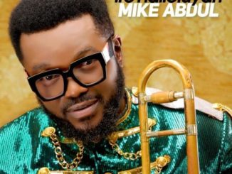 Mike Abdul Album Download – Iro Hallelujah
