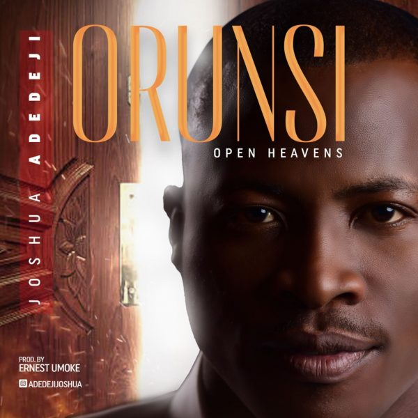 Joshua Adedeji Orun Si (Open Heavens)