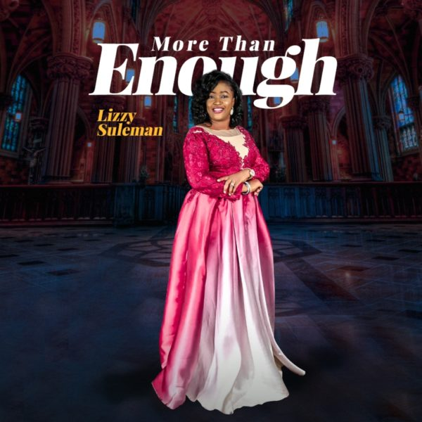 Download Lizzy Suleman More Than Enough