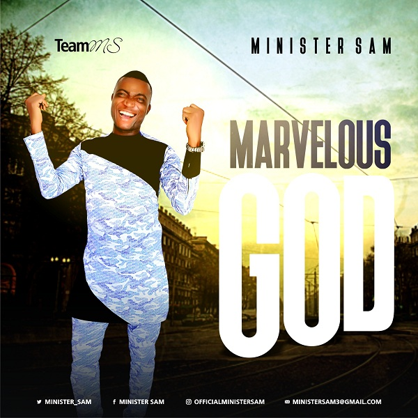 Minister Sam Marvelous God Mp3 Download