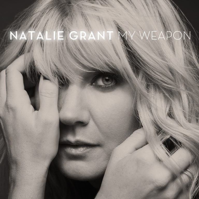 Natalie Grant My Weapon Mp3 Download