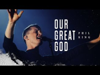 Phil King Our Great God Mp3