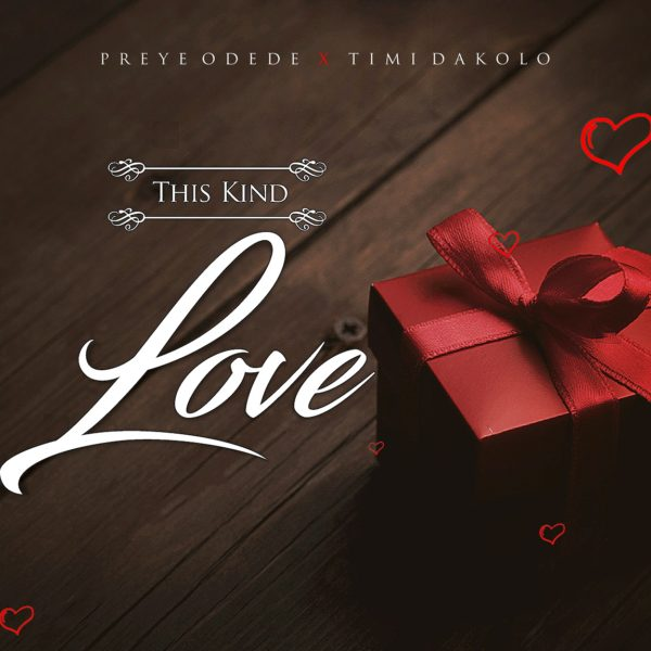 Preye Odede ft Timi Dakolo This Kind Love