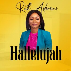 Ruth Aderemi Hallelujah Mp3 Download