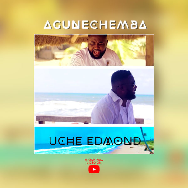 Uche Edmond Agunechemba Video