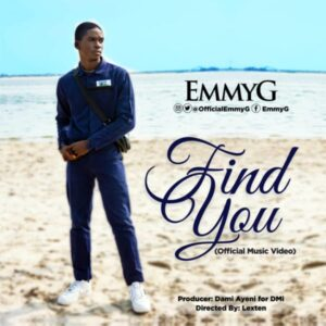 Emmy G Find You Video