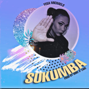 Fega Michael Sukumba Mp3 Download