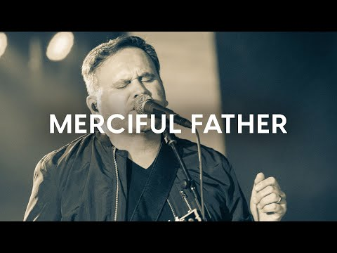 Photo of Matt Redman – Merciful Father [Video]