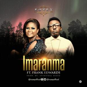 Rozey ft Frank Edwards Imaranma Remix