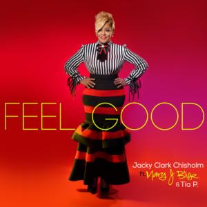 Jacky Clark Chisholm ft Mary J Blige Feel Good