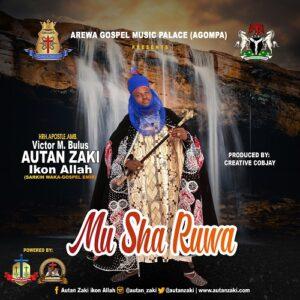 Autan Zaki Ikon Allah Mu Sha Ruwa Mp3 Download