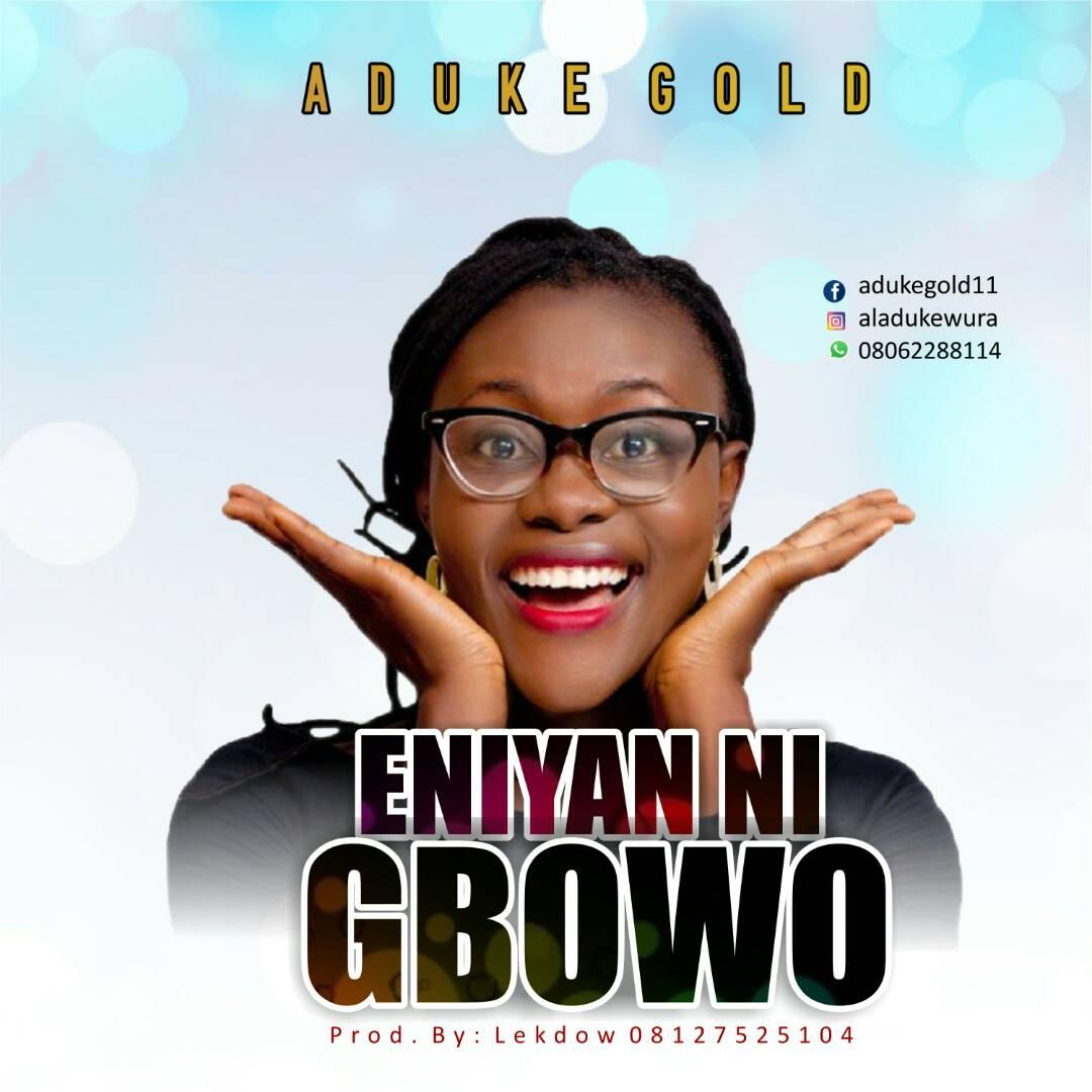 Photo of Aduke Gold – Eniyan Ni gbowo