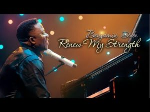 Benjamin Dube Renew My Strength Mp3
