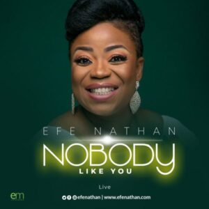 Efe Nathan Nobody Like You Mp3 Download