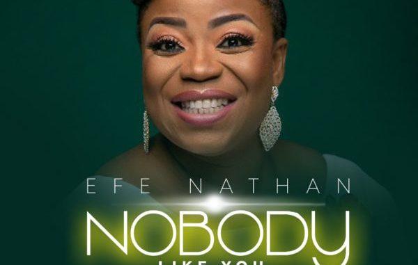 Efe Nathan Nobody Like You Mp3 Download