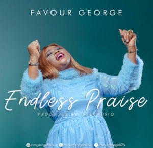 Favour George Endless Praise Mp3 Download