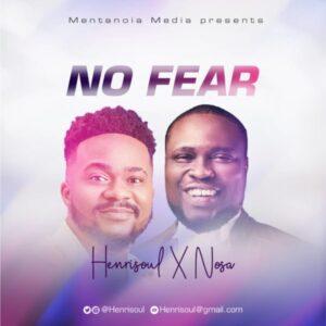 Henrisoul Ft Nosa No Fear Mp3 Download