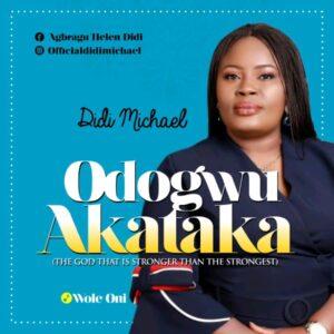 Didi Michael Odogwo Akataka Mp3