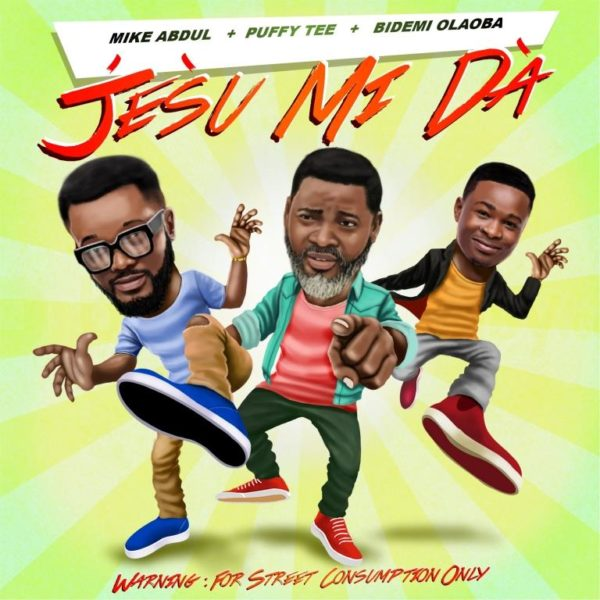 Mike Abdul and Puffy Tee and Bidemi Olaoba Jesu Mi Da Lyrics