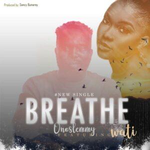 Onoslemmy Ft Wati Breathe