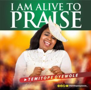 Temitope Oyewole I Am Alive To Praise Mp3