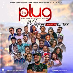 Download Gospel Mixtape 2020 By Dj Tbx The PLUG Mixtape