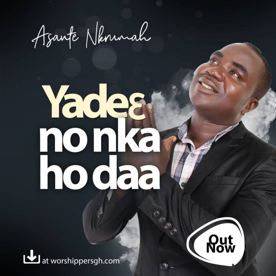 Asante Nkrumah Yade3 Nka Ho Daa