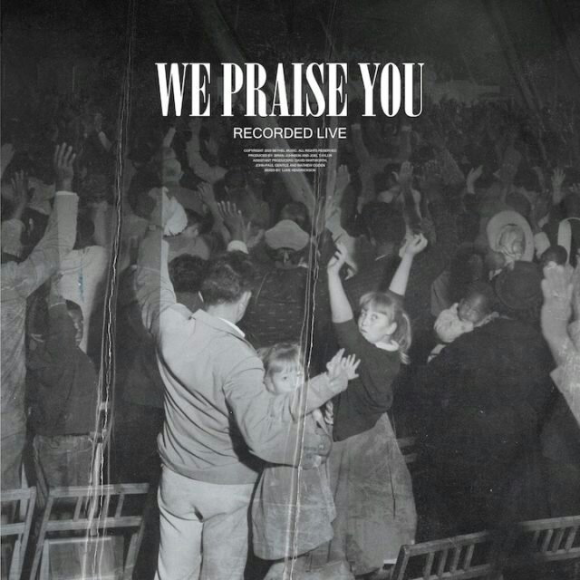 Photo of Bethel Music – We Praise You (Live)