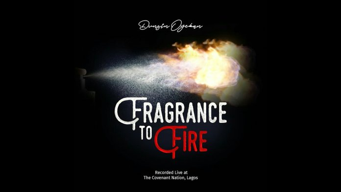 Dunsin Oyekan Fragrance to Fire Lyrics