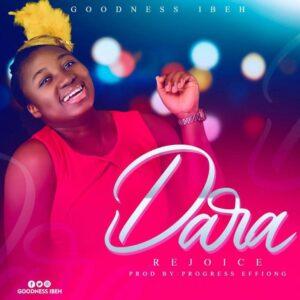 Goodness Ibeh Dara Mp3 Download