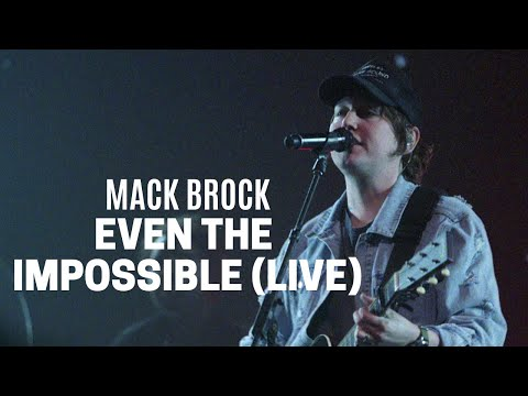 Mack Brock Even The Impossible