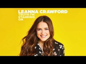 Leanna Crawford Truth Im Standing On Lyrics Audio and Video