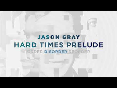 Photo of Jason Gray – Hard Times Prelude