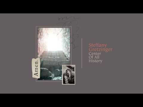 Steffany Gretzinger Center Of All History Lyrics