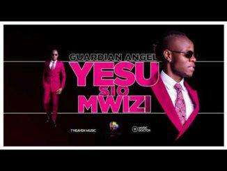 Guardian Angel Yesu Si Mwizi Mp3 Video Lyrics