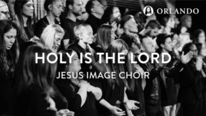 Jesus Image Choir Holy Is The Lord Medley