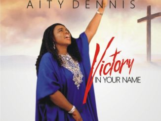 Aity Dennis Victory in your Name Mp3