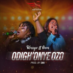 Blessyn Ft Onos Odigh Onye Ozo Mp3 Download
