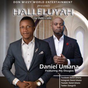 Daniel Umana ft Afu Douglas Hallelujah (Our Shame Is Gone)
