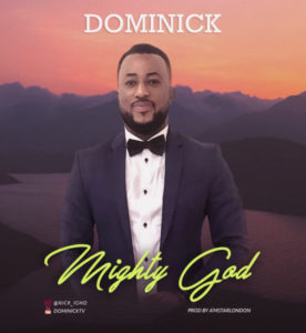 Dominick Mighty God Mp3 Download
