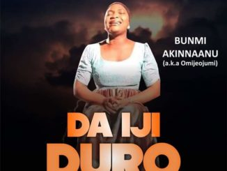 Bunmi Akinnaanu Adeoye Da Iji Duro Mp3 Download