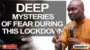 Apostle Joshua Selman Deep Mysteries About Fear During This Lock Down