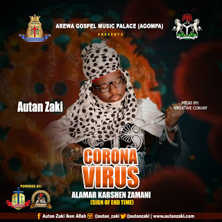Autan Zaki – Coronavirus Mp3(Sign Of The End Time)