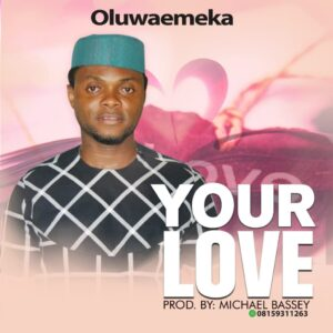 OluwaEmeka Your Love Mp3