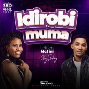 Lekien Mcfini Ft Okey Sokay Idirobimuma Mp3 Download