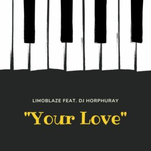 Limoblaze Your Love video (Ft DJ Horphuray)