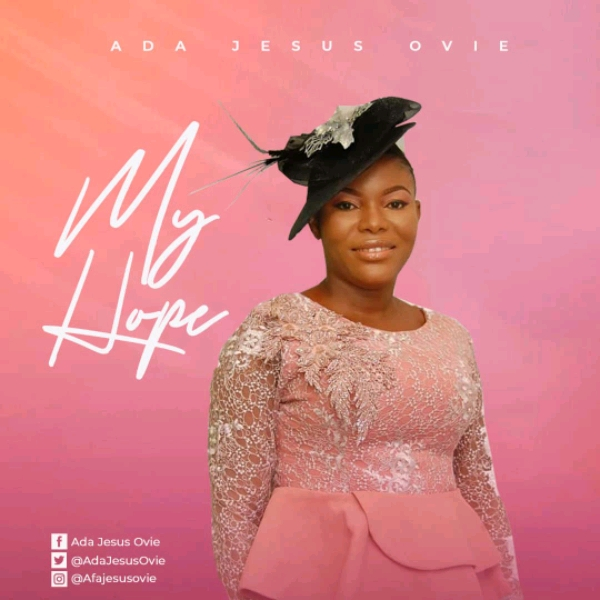 Ada Jesus Ovie My Hope Mp3 Download