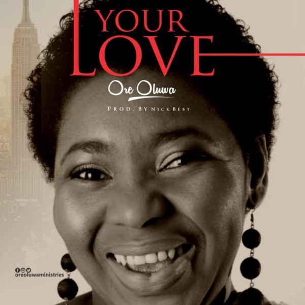Oreoluwa Your Love Mp3 Download