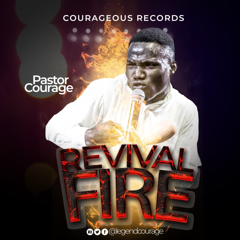 Pastor Courage Revival Fire Mp3 Download