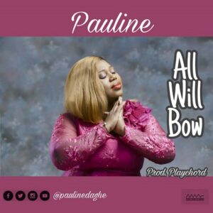 Pauline All Will Bow Mp3 Download
